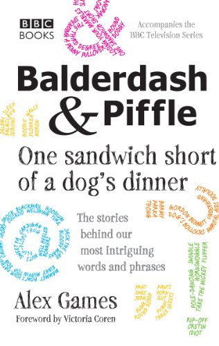 9781849909747: Balderdash & Piffle: One Sandwich Short of a Dog's Dinner