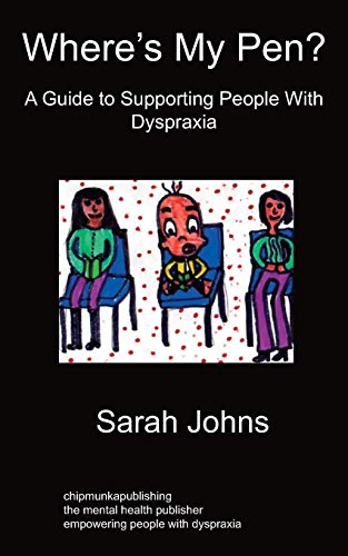 9781849910361: Where's My Pen? A Guide to Supporting People With Dyspraxia