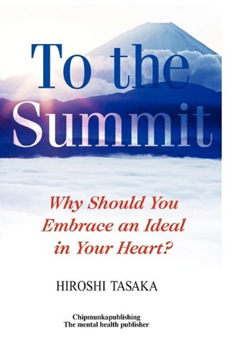 9781849910392: To the Summit: Why Should You Embrace an Ideal in Your Heart?