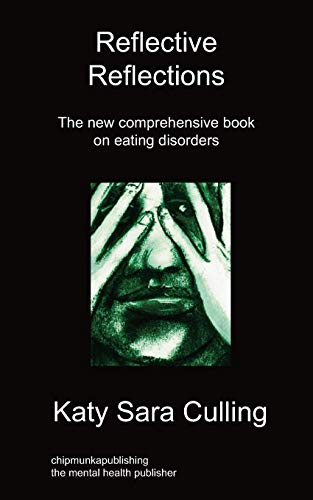 Reflective Reflections: The New Comprehensive Book on Eating Disorders: Katy Sara Culling