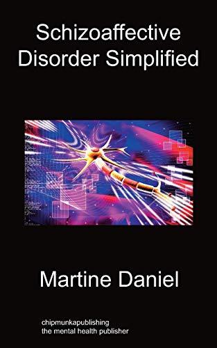 Schizoaffective Disorder Simplified: Daniel, Martine