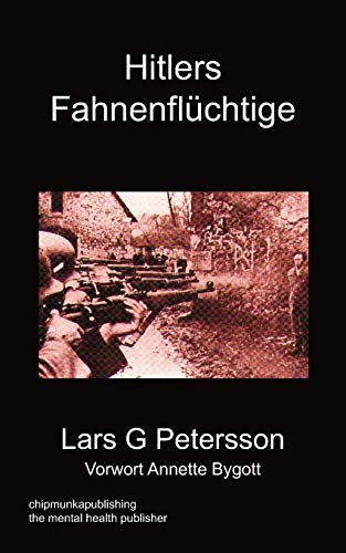 Hitlers Fahnenfluchtige: Lars G. Petersson