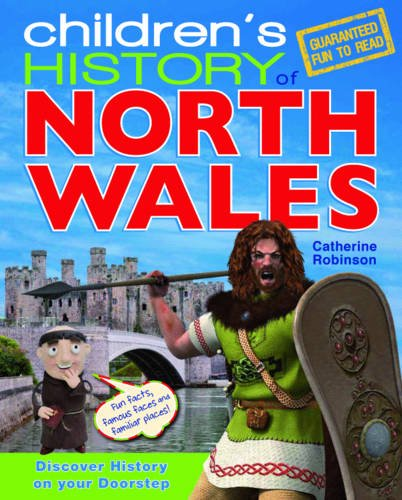 Children's History of North Wales (9781849931519) by Catherine Robinson