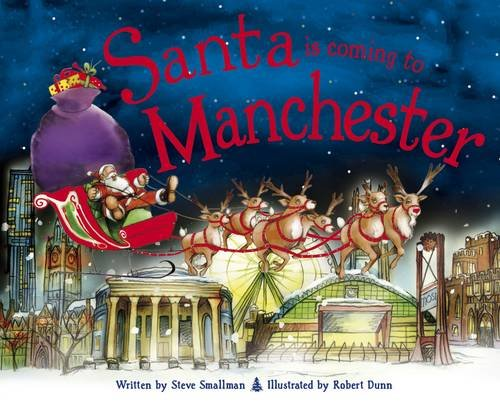 Santa is Coming to Manchester: Smallman, Steve