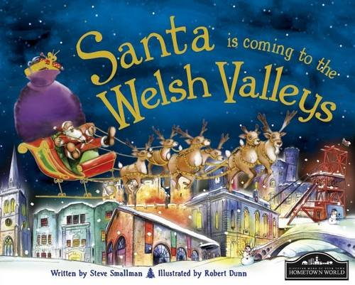 Santa Is Coming to Welsh Valleys: Steve Smallman
