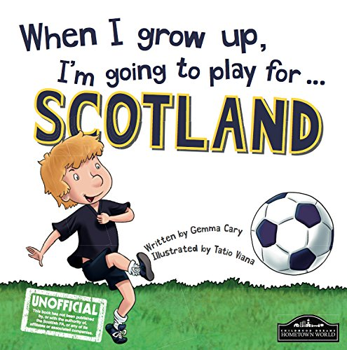9781849937788: When I Grow Up I'm Going to Play for Scotland