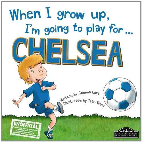 9781849939164: When I Grow Up, I'm Going to Play for ... Chelsea