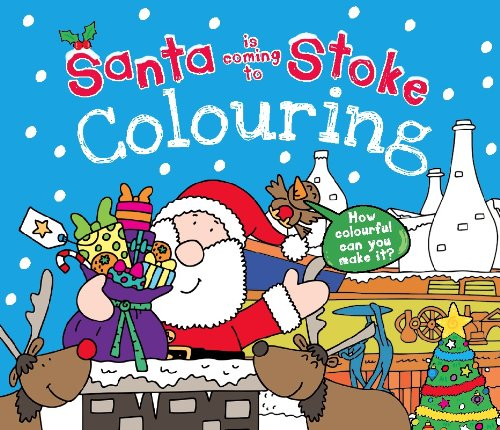 Santa is Coming to Stoke Colouring Book: Sully, Katherine