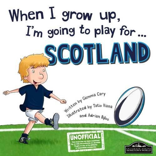 9781849939706: When I Grow Up, I'm Going to Play for Scotland (Rugby)