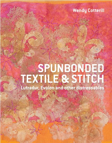 9781849940016: Spunbonded Textile and Stitch: Lutradur, Evolon and Other Distressables