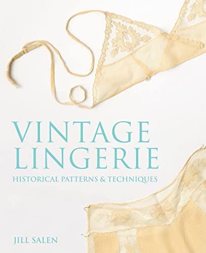9781849940054: Vintage Lingerie: Historical Patterns and Techniques