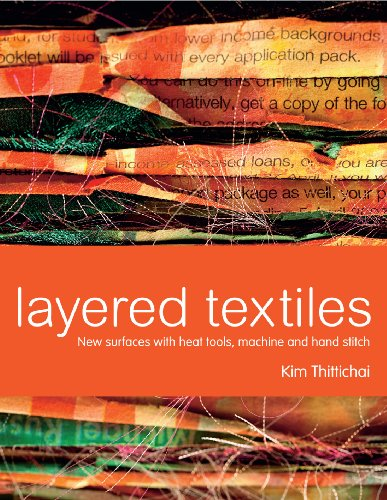 9781849940085: Layered Textiles: New Surfaces with Heat Tools, Machine and Hand Stitch