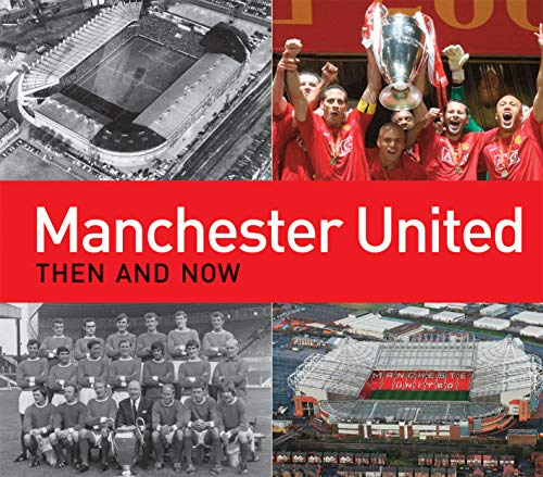 9781849940337: Manchester United Then and Now