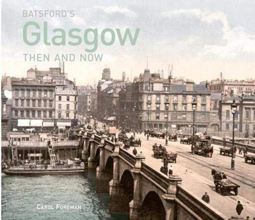Batsford's Glasgow Then and Now: Foreman, Carol