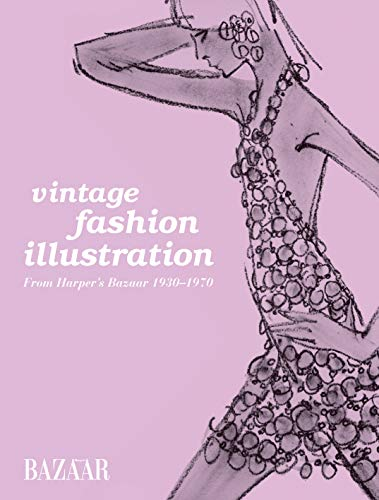 Vintage Fashion Illustration - From Harper's Bazaar 1930 - 1970