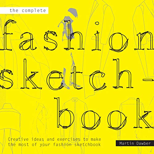 9781849941143: Complete Fashion Sketchbook: Making the most of your creativitiy