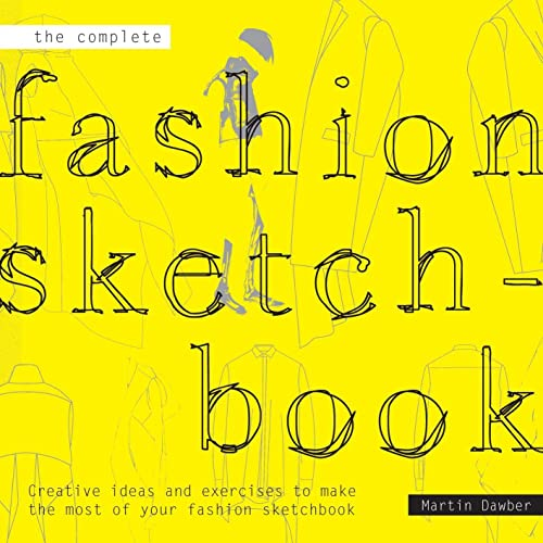 9781849941143: The Complete Fashion Sketchbook: Creative Ideas and Exercises to Make the Most of Your Fashion Sketchbook