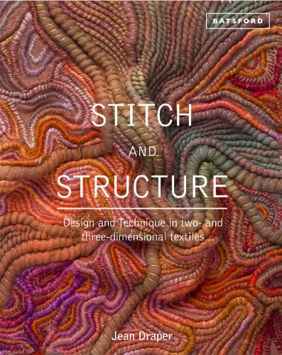 9781849941211: Stitch and Structure: Design and Technique in Two- and Three-Dimensional Textiles