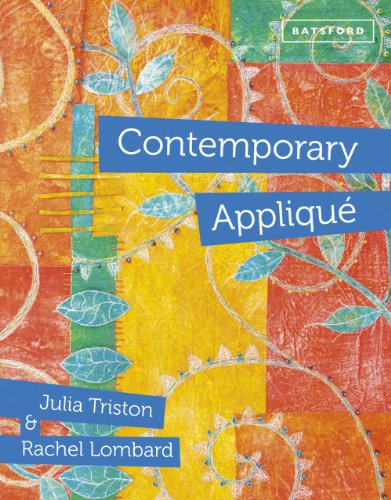 Contemporary Appliqué: Julia Triston; Rachel Lombard