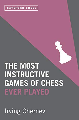 9781849941617: The Most Instructive Games of Chess Ever Played: 62 Masterpieces of Modern Chess Strategy
