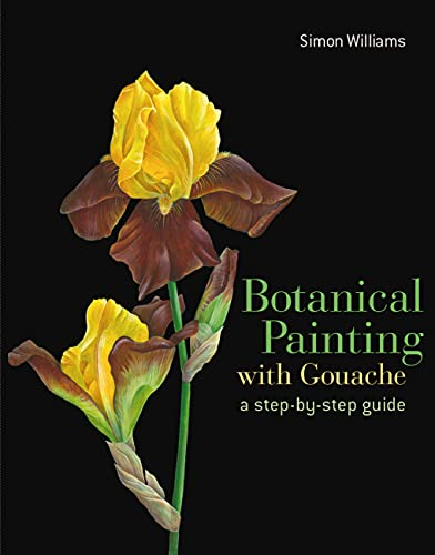 9781849942652: Botanical Painting with Gouache: A Step-by-Step Guide