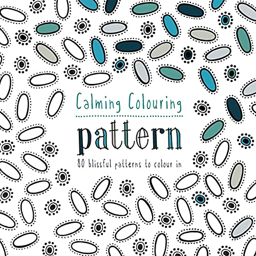 9781849942690: Calming Colouring: Pattern: 80 Blissful Patterns to Colour In (Colouring Books)