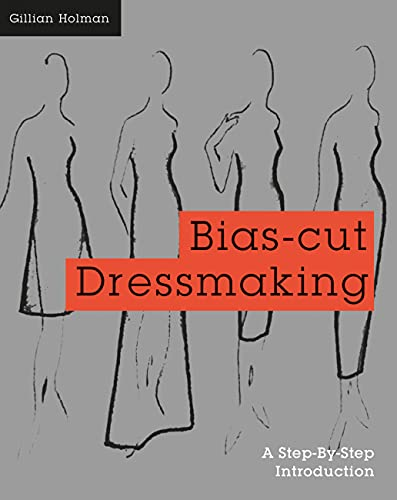 9781849942737: Bias-Cut Dressmaking: A Step-by-Step Introduction