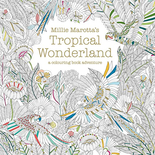 9781849942850: Millie Marotta's Tropical Wonderland: a colouring book adventure: 2