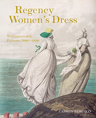 9781849943017: Regency Women's Dress: Techniques and Patterns 1800–1830