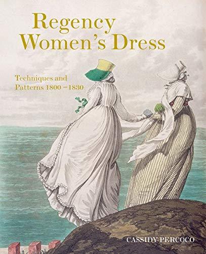 9781849943017: Regency Women's Dress: Techniques and Patterns 1800-1830
