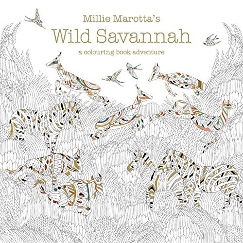 Millie Marotta's Wild Savannah Adult Mindfulness Colouring (Paperback): Millie Marotta