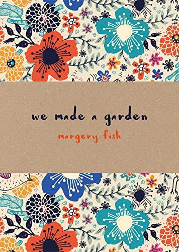 9781849943642: We Made a Garden