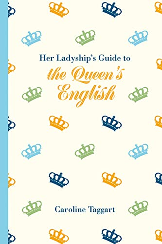 9781849943697: Her Ladyship's Guide to the Queen's English
