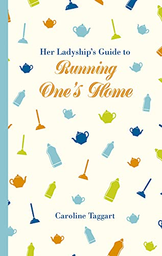 9781849943789: Her Ladyship's Guide to Running One's Home (National Trust History & Heritage)