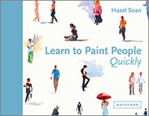 9781849943949: Soan, H: Learn to Paint People Quickly (Learn Quickly)
