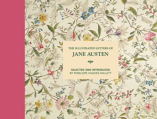 9781849945349: The Illustrated Letters of Jane Austen: Selected and Introduced by Penelope Hughes-Hallett