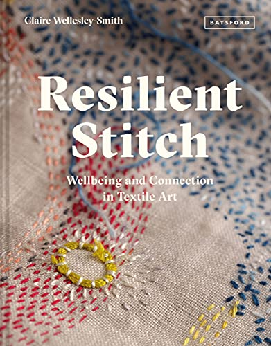 9781849946070: Resilient stitch: wellbeing and connection in textile art
