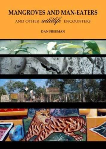 9781849950091: Mangroves and Man-Eaters: and other wildlife encounters