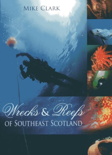 Wrecks & Reefs of Southeast Scotland: Clark, Mike