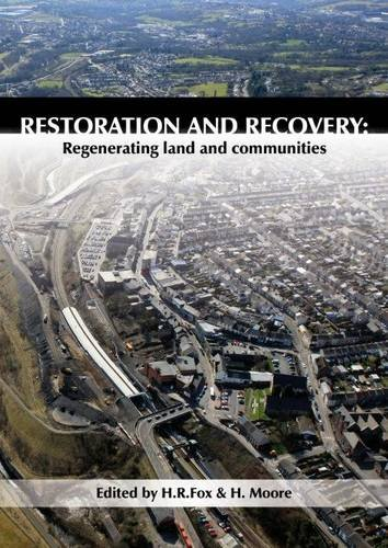 9781849950121: Restoration and Recovery: Regenerating land and communities