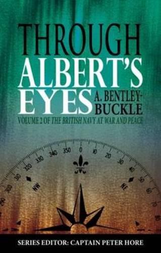 9781849950664: Through Albert's Eyes (British Navy at War and Peace)