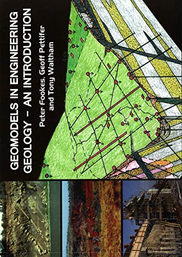 Geomodels in Engineering Geology: An Introduction: Fookes, Peter, Pettifer, Geoff, Waltham, Tony