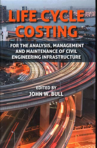 9781849951487: Life Cycle Costing: For the Analysis, Management and Maintenance of Civil Engineering Infrastructure