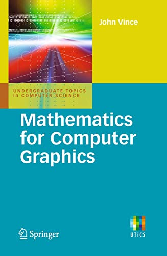 9781849960229: Mathematics for Computer Graphics (Undergraduate Topics in Computer Science)