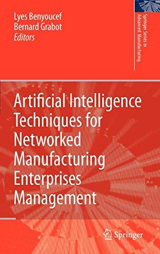 Artificial Intelligence Techniques for Networked Manufacturing Enterprises Management (Springer ...