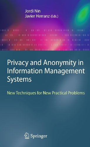 Privacy and Anonymity in Information Management Systems: New Techniques for New Practical Problems ...