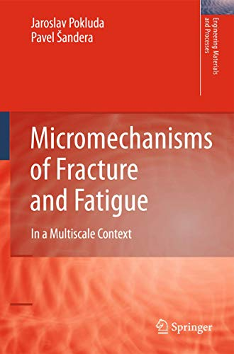 Micromechanisms of Fracture and Fatigue In a Multi-scale Context Engineering Materials and ...