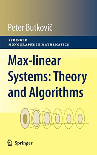 9781849962988: Max-linear Systems: Theory and Algorithms (Springer Monographs in Mathematics)