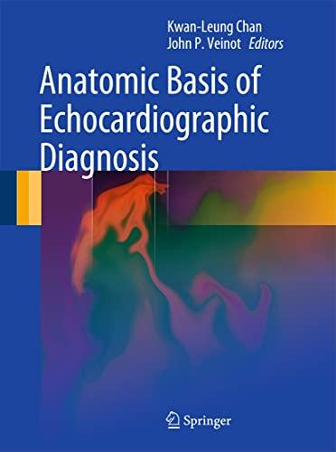 Anatomic Basis of Echocardiographic Diagnosis: Kwan-Leung Chan