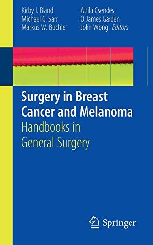 Surgery in Breast Cancer and Melanoma: Handbooks: Kirby I. Bland